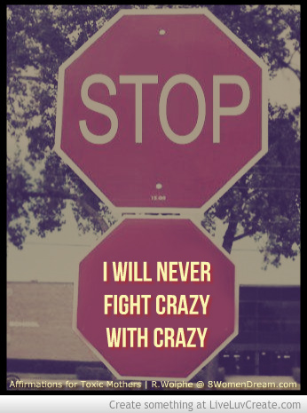 affirmations_for_daughters_of_toxic_mothers_quote-never-fight-crazy
